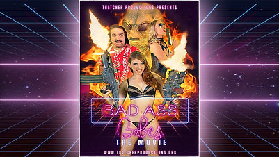 Bad ass babes: The movie