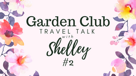 Garden Club Travel Talk