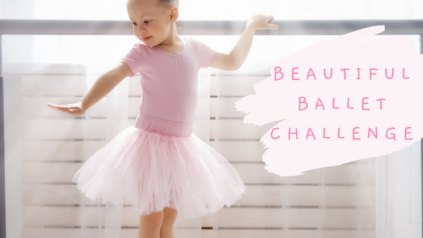 Beautiful ballet challenge