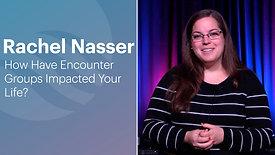 Rachel Nasser | Encounter Group Testimony