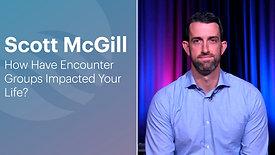 Scott McGill | Encounter Group Testimony