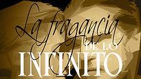 La Fragancia de lo Infinito
