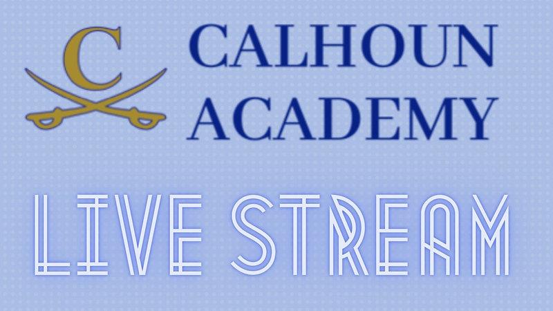 Calhoun Academy Live Stream