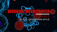 Working With Cancer [Video 2/3]