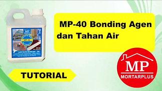 MP-40 Bonding Agen dan Tahan Air WA