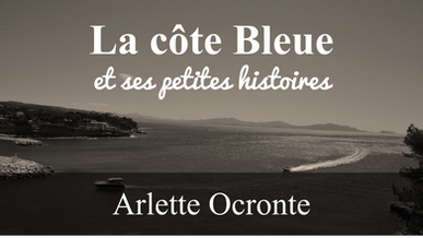 La côte bleue et ses petites histoires (Arlette Ocronte)