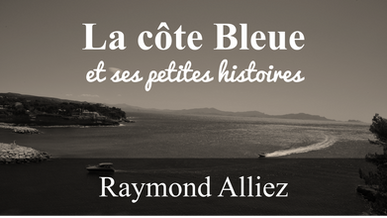 La côte bleue et ses petites histoires (Raymon Alliez)