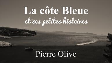 La côte bleue et ses petites histoires (Pierre Olive)