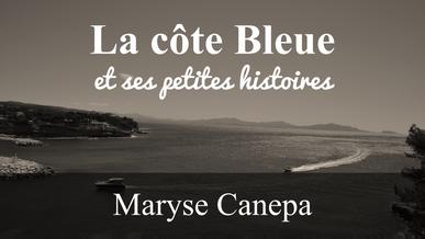 La côte bleue et ses petites histoires (Maryse Canepa)