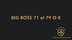 Big Boss 71 et 79  O K