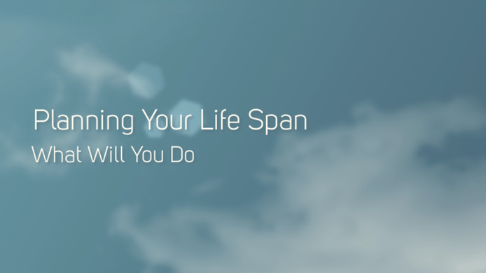 """10-7-2021 - """"Planning Your Life Span: What Will You Do?"""""""