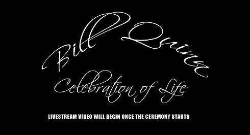Bill Quinn's Celebration of Life