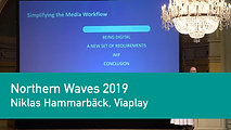 Niklas Hammarbäck, Viaplay - Simplifying the Media Workflow | Northern Waves TV 2019