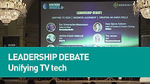 Leadership Debate - Unification of TV-Tech Standards | Business Alignment | Creating an inner circle