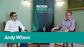 Northern Waves TV - A Norigin Media Initiative: Speaker Insight - Andy Wilson