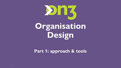 Organisation Design Pt1 - Approach & Tools