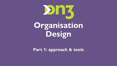 Organisation Design Pt1 - Approach & Tools