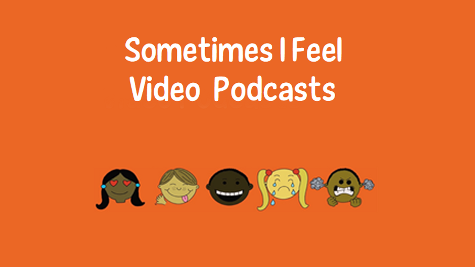 Sometimes I Feel Video Podcasts