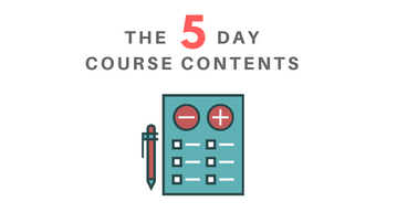 THE 5 DAY COURSE CONTENTS