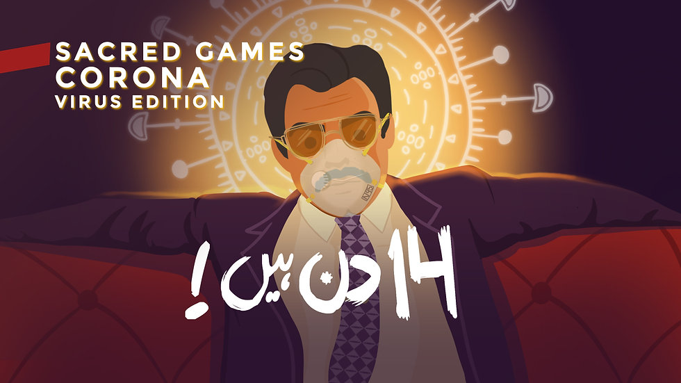 SACRED GAMES CORONA VIRUS EDITION