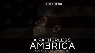 A Fatherless America - Trailer