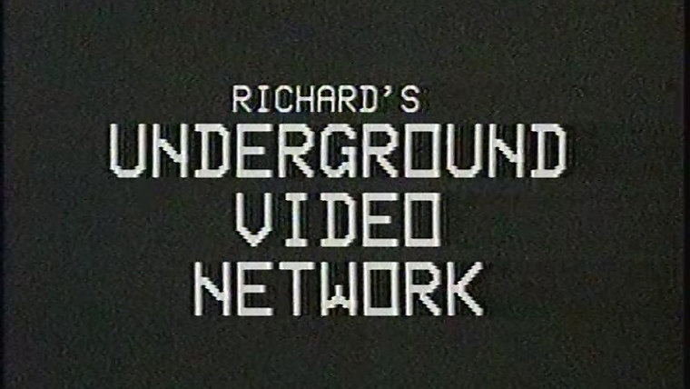 Richard's Underground Video Network
