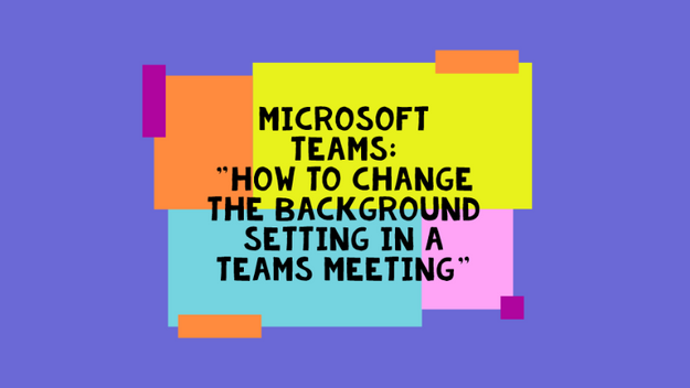 How To Change The Background Setting In A Teams Meeting