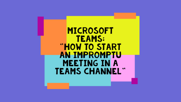 How To Start An Impromptu Meeting In A Channel