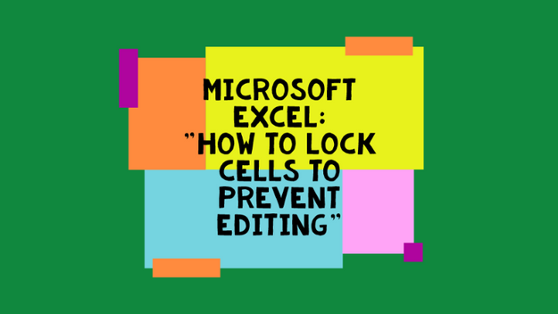 How To Lock Cells To Prevent Editing