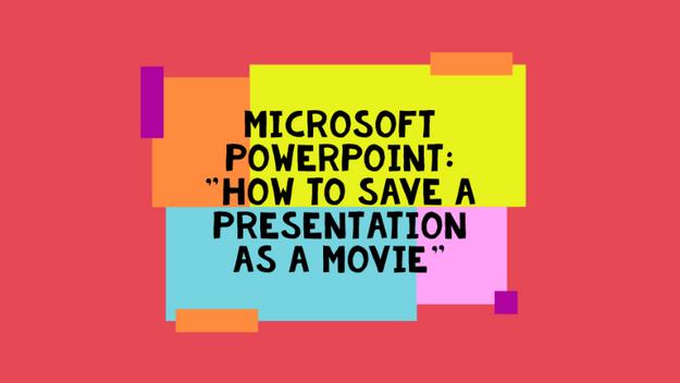 How To Save A Presentation As A Movie