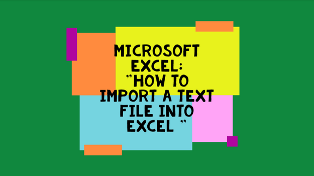 How To Import A Text File Into Excel