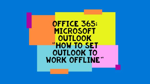 How To Set Outlook To Work Offline