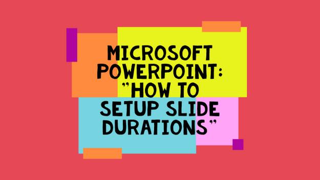 How To Setup Slide Show Durations