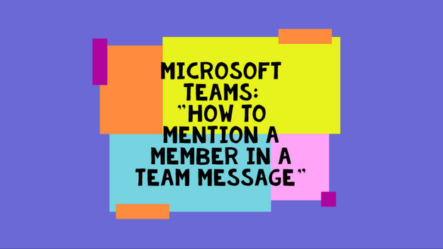 How To Mention A Team Member In A Team Message