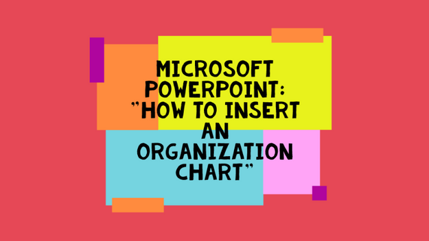 How To Insert An Org Chart In A Presentation