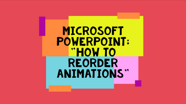 How To Re-Order Animations