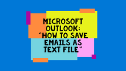 How To Save Outlook Emails As Text