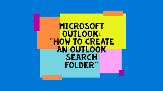 How To Create Search Folders In Outlook