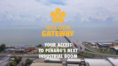 Golden Gateway : Best Investment Opportunity In Penang's New Industrial Growth Area