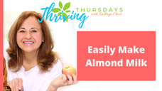 Milk is For Baby Cows! Learn to Make Delicious Almond Milk Instead