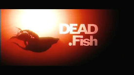 DEAD FISH MOVIE TRAILER
