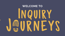 Welcome to Inquiry Journeys