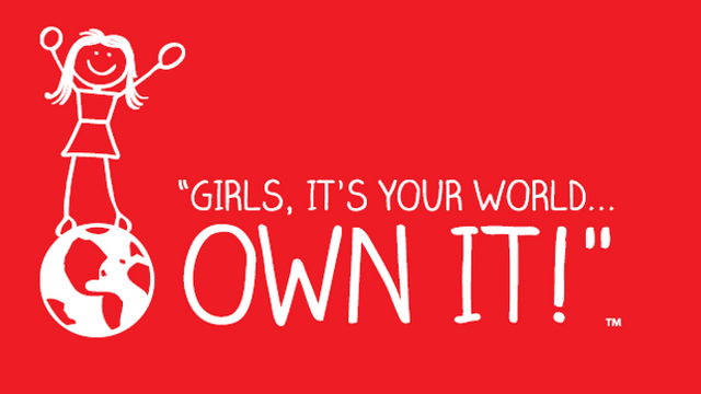 Girls Its Your World...Own it!