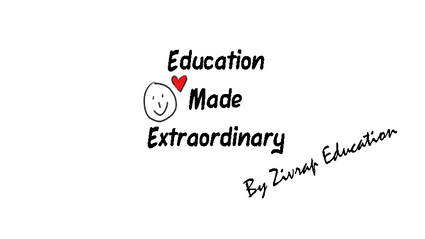 Education Made Extraordinary by Zivrap Education TM