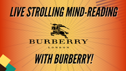 Strolling Mind-Reading with Burberry!