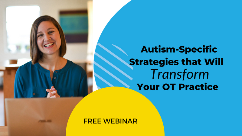 Autism Specific Strategies that Transform OT Practice