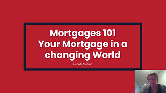 Mortgages 101 - Your Mortgage in a changing World