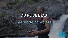 AU FIL DE L'EAU (Méthode complète)