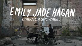 Emily Jade Hagan- Director Showreel
