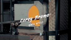 GLASS ARTIST - Corey Broman